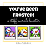 Winter Staff Morale Booster - You've Been Frosted!
