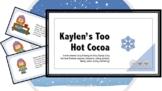 Winter Story: Kaylen's Too Hot Cocoa