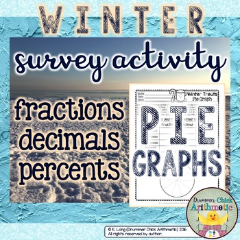 Winter Survey Activity - Fractions, Decimals, Percents, and Pie Graphs