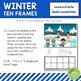 Winter Ten Frames Count and Write Activities