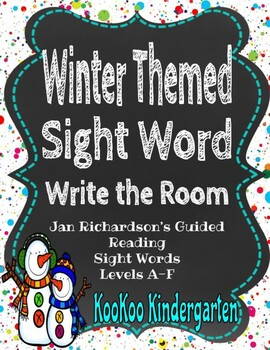 Winter Write the Room-Jan Richardson's Guided Reading Sight Words Level A-F