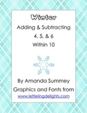 Winter Themed Addition & Subtraction Within 10 (+/- 4, 5, & 6)