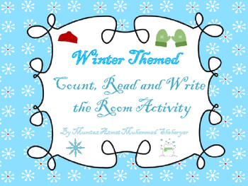 Winter Themed Count, Read and Write the Room Activity: