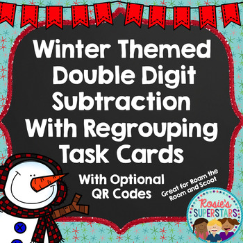 Winter Themed Double Digit Subtraction With Regrouping Task Cards with QR Codes