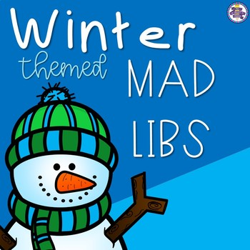 Winter Themed Mad Libs - Nouns, Verbs, and Adjectives