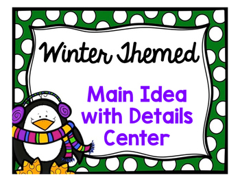 Winter Themed Main Idea with Details Matching Center
