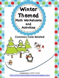 Winter Themed Math Worksheets and Activities – Common Core Related