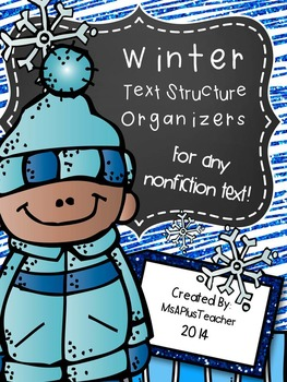 Winter-Themed Nonfiction Text Structure Graphic Organizers