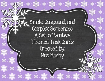 Winter Themed Types of Sentences Task Cards:  Simple, Comp
