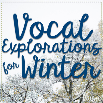 Winter Themed Vocal Explorations