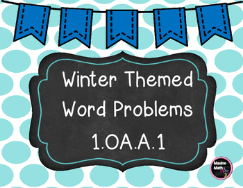 Winter Themed Word Problems 1.OA.A.1