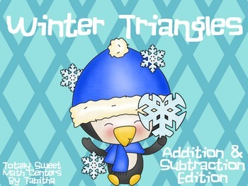 Winter Triangles- Addition and Subtraction to 20 Edition 1.OA.6
