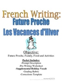Winter Vacation Future Proche Writing Prompt for French Students:Rubric Included