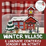 Winter Village Sensory Bin: A Speech and Language Activity