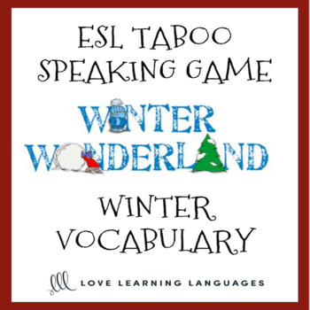 Winter Vocabulary - ESL - ELL Taboo Speaking Game