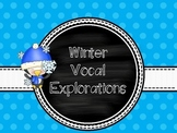 Winter Vocal Explorations