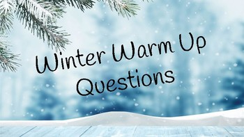 Winter Warm Up Questions