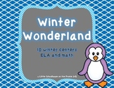 Winter Wonderland - 10 ELA and Math Centers