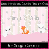 Winter Wonderland Counting Tens and Ones (Great for Google Classroom!)
