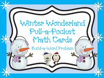 Winter Wonderland Pull-a-Pocket Math Cards (Create Your Own Word Problems)