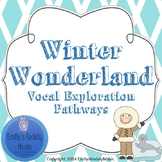 Winter Wonderland Vocal Exploration Pathways