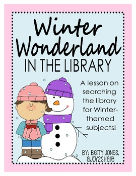 """Winter Wonderland in the Library"": A Library Lesson"