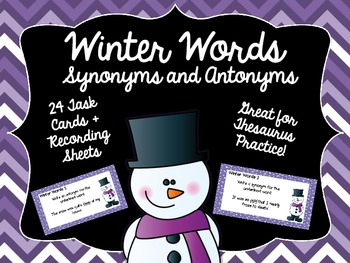 Winter Words- Synonyms and Antonyms Task Card Kit- Great for Thesaurus Practice