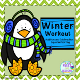 Winter Workout:  Addition and Subtraction Equation Sorting