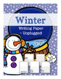 Winter Writing Paper ~ UNPLUGGED!