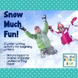 Snow Much Fun! Winter Writing Activity for Beginning Writers