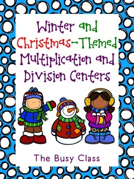 Winter and Christmas-Themed Multiplication and Division Centers