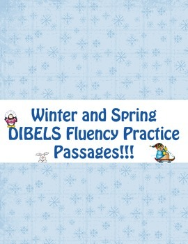 Winter and Spring DIBELS Fluency Practice Passages