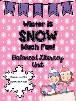 Winter is SNOW Much Fun: Balanced Literacy Unit