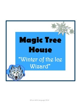 Winter of the Ice Wizard Magic Tree House #32 Comprehension Novel Study