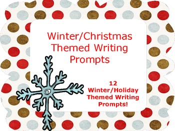 Winter/Holiday Themed Writing Prompts Set of 12-Common Core Aligned