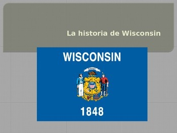 Wisconsin History (Spanish) Historia de Wisconsin