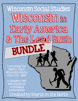 Wisconsin in Early America and the Lead Rush Study Unit Bundle