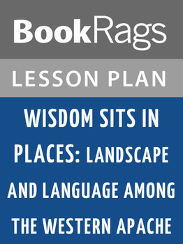 Wisdom Sits in Places: Lesson Plans