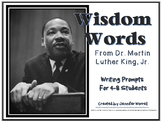 Wisdom Words of Dr. Martin Luther King, Jr.: Writing Prompt Task Cards