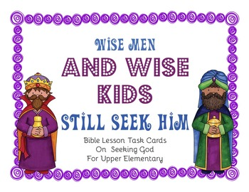 Wise Men ~ And Wise Kids ~ Still Seek Him!