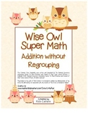 """""""Wise Owl Super Math"""" Addition Without Regrouping Common Core (color &blackline)"""