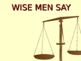 Wise men say - a Powerpoint presentation with qotations an