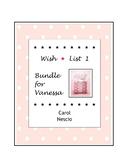 Wish * List 1  Bundle for Vanessa