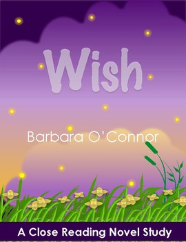 Wish by Barbara O'Connor Close Reading Guide