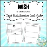 Wish by Barbara O'Connor Novel Study/Literature Circle Guide