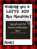 Wishing You a LATTE Joy This Christmas - gift tag for Starbucks or coffee
