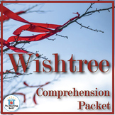 Wishtree Comprehension Packet