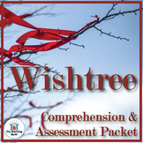 Wishtree Comprehension and Assessment Bundle