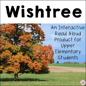 Wishtree Interactive Read Aloud Unit with Science and Social Studies Connections