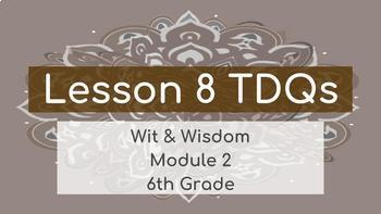 Wit & Wisdom Module 2 Lesson 8 TDQs Worksheet